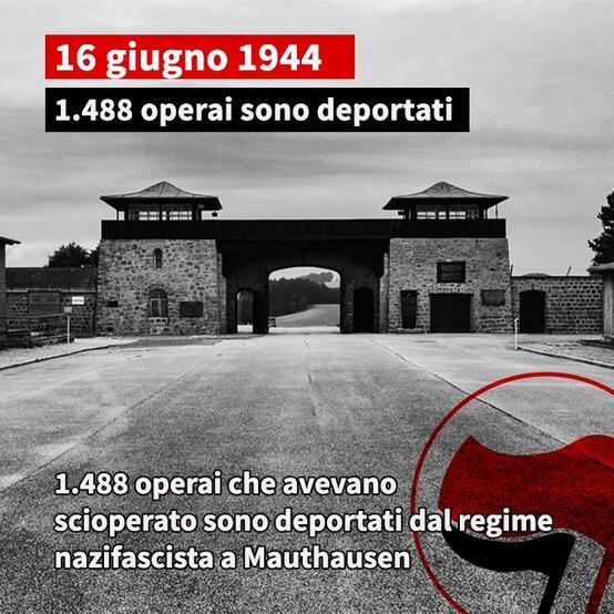 16 Giugno 1944: 1.488 operai genovesi deportati a Mauthausen